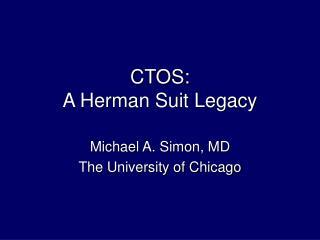 CTOS:  A Herman Suit Legacy