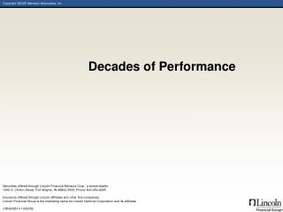 Decades of Performance