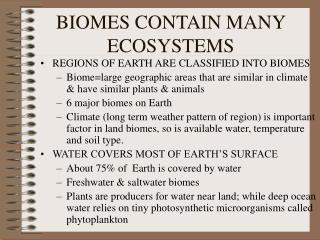 BIOMES CONTAIN MANY ECOSYSTEMS