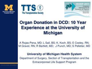 Organ Donation  in DCD: 10  Year Experience  at the  University o f Michigan