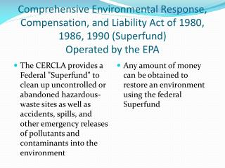 Any amount of money can be obtained to restore an environment using the federal Superfund