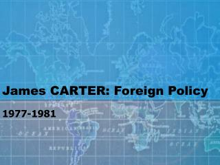 James CARTER: Foreign Policy