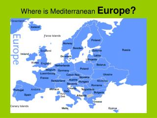 Where is Mediterranean  Europe?