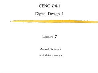 CENG 241 Digital Design 1 Lecture 7