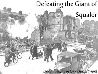 Defeating the Giant of Squalor