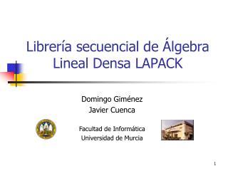 Librer a secuencial de  lgebra Lineal Densa LAPACK