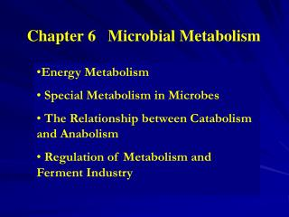 Chapter 6   Microbial Metabolism
