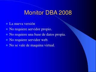 Monitor DBA 2008