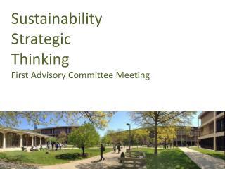 Sustainability  Strategic Thinking First Advisory Committee Meeting