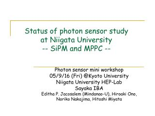 Status of photon sensor study at Niigata University -- SiPM and MPPC --