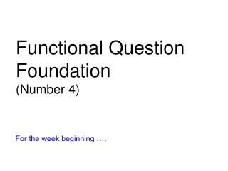 Functional Question Foundation (Number 4)