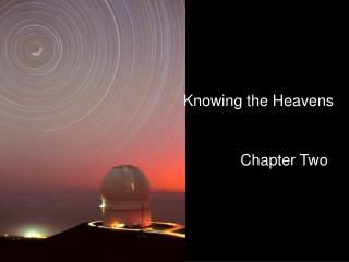 Knowing the Heavens
