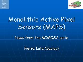 Monolithic Active Pixel Sensors (MAPS)