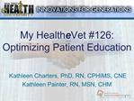 My HealtheVet 126:  Optimizing Patient Education
