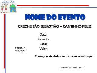 CRECHE SÃO SEBASTIÃO – CANTINHO FELIZ