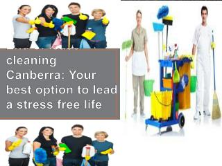 End of lease cleaning Canberra Your best option to lead a st