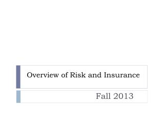 Overview of Risk and Insurance