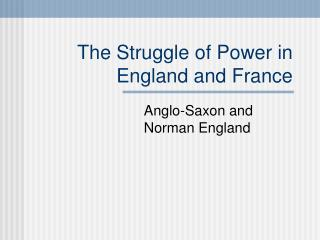 The Struggle of Power in England and France