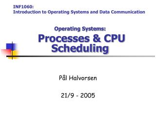 Operating Systems:  Processes & CPU Scheduling