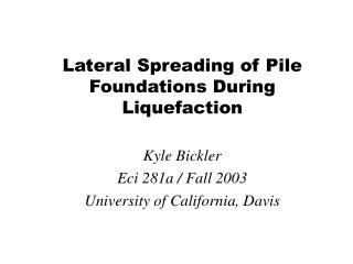 Lateral Spreading of Pile Foundations During Liquefaction