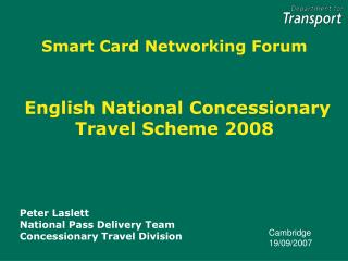 Smart Card Networking Forum      English National Concessionary Travel Scheme 2008