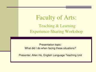 Faculty of Arts: Teaching & Learning  Experience-Sharing Workshop