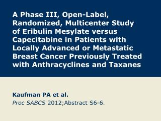 Kaufman PA et  al. Proc  SABCS  2012; Abstract  S6-6.