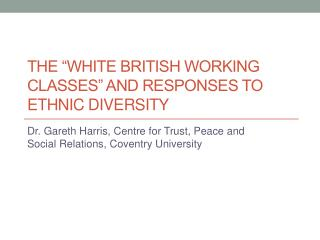 """The """"white British working  classes"""" and responses to Ethnic Diversity"""