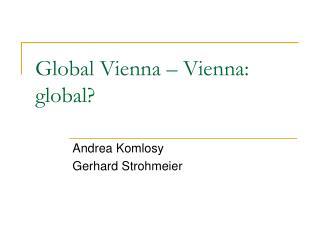 Global Vienna � Vienna: global?