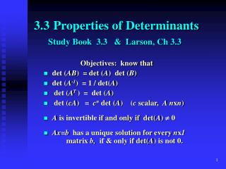 3.3 	Properties of Determinants Study Book  3.3   &  Larson , Ch 3.3