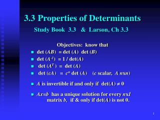 3.3 Properties of Determinants Study Book  3.3   &  Larson , Ch 3.3