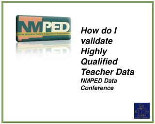 How do I validate Highly Qualified Teacher Data NMPED Data Conference
