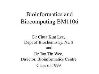 Bioinformatics and Biocomputing BM1106