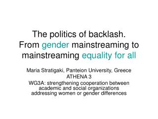 The politics of backlash.  From  gender  mainstreaming to mainstreaming  equality for all