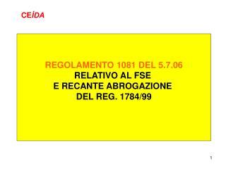 REGOLAMENTO 1081 DEL 5.7.06 RELATIVO AL FSE  E RECANTE ABROGAZIONE  DEL REG. 1784/99