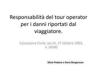 Responsabilità del tour operator per i danni riportati dal viaggiatore.