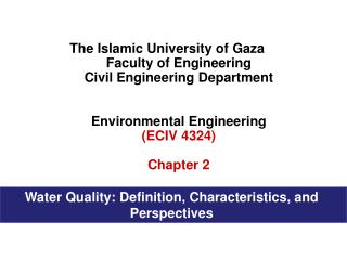 The Islamic University of Gaza Faculty of Engineering Civil Engineering Department   Environmental Engineering ECIV 4324