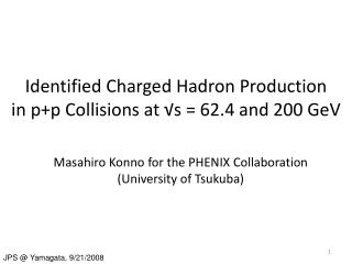 Identified Charged Hadron Production in p+p Collisions at ?s = 62.4 and 200 GeV