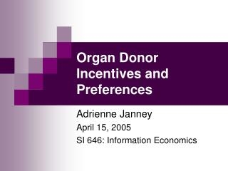 Organ Donor Incentives and Preferences