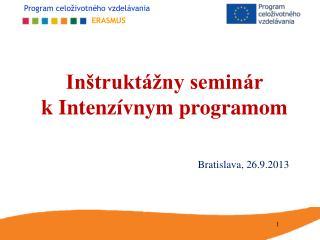 Inštruktážny seminár  k Intenzívnym programom Bratislava, 26.9.2013