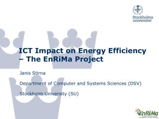 ICT Impact on Energy Efficiency – The EnRiMa Project