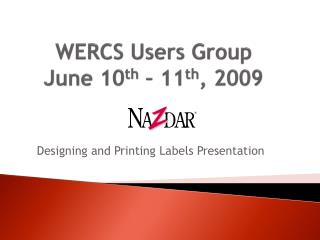 WERCS Users Group June 10 th  – 11 th , 2009