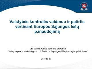 Valstybės kontrolės vaidmuo ir patirtis vertinant Europos Sąjungos lėšų panaudojimą