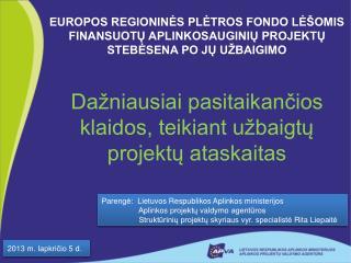 Parengė:  Lietuvos Respublikos Aplinkos ministerijos