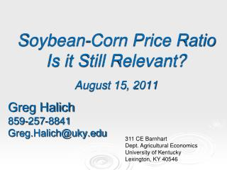 Soybean-Corn Price Ratio  Is it Still Relevant? August 15, 2011