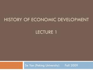 HISTORY OF ECONOMIC DEVELOPMENT LECTURE 1