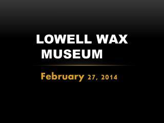 Lowell Wax Museum