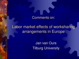 Comments on: Labor market effects of worksharing arrangements in Europe