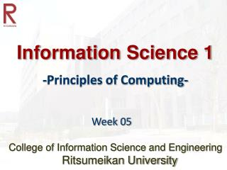Information Science 1 -Principles of Computing-