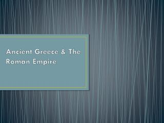 Ancient Greece & The Roman Empire